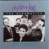 The Klezmatics - Rhythm + Jews
