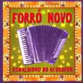 Oswaldinho Do Acordeon - Forro Novo