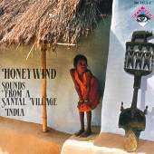 Honeywind - Sounds from a Santal Village (India)