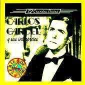 Carles Gardel - Carlos Gardel y sus Interpretes - 12 Grandes Exitos