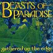 Beasts of Paradise - Gathered On The Edge
