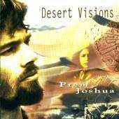 Prem Joshua - Desert Visions