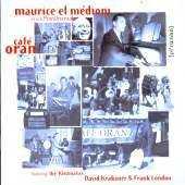 Maurice El Medioni - Cafe Oran