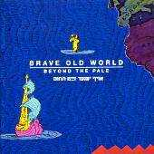 Brave Old World - Beyond the pale