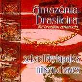 Sebastiao Tapajos & Nilson Chaves - Amazonia Brasileira