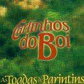 Carlinhos do Boi - As Toadas De Parintins
