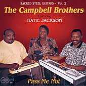 The Campbell Brothers feat. Katie Jackson - Pass Me Not