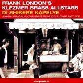 Frank London`s Klezmer Brass Allstars - Di Shikere Kapelye