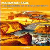 Mahmoud Fadl - The Drummers of the Nile go south - Nubian Travels