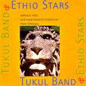 Ethio Stars - Tukul Band - Amharic Hits and experimental traditions from Ethiopia