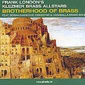 Frank London`s Klezmer Brass Allstars - Brotherhood of Brass