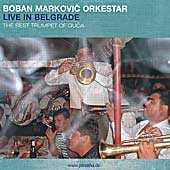 Boban Markovic Orkestar - Live in Belgrade - The Best Trumpet of Guca