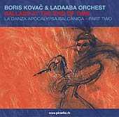 Boris Kovac & Ladaaba Orchest - Ballads At The End Of Time - La Danza Apocalypsa Balcanica (Part 2)