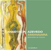 Anastacia Azevedo - Amanaiara