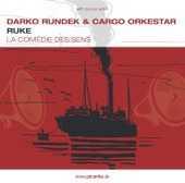 Darko Rundek & Cargo Orkestar - Ruke
