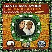 Bantu feat. Ayuba - Fuji Satisfaction