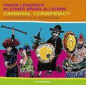Frank London`s Klezmer Brass Allstars - Carnival Conspiracy
