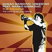 Boban Markovic Orkestar - feat. Marko Markovic: The Promise