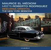 Maurice El Medioni - meets Roberto Rodriguez:<br>Descarga Oriental - The New York Sessions