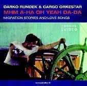 Darko Rundek & Cargo Orkestar - Mhm A-ha Oh Yeah Da-Da