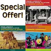 Frank London`s Klezmer Brass Allstars - 3 CDs: 'Di Shikere Kapelye' + 'Brotherhood of Brass' + 'Carnival Conspiracy'
