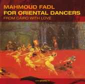 Mahmoud Fadl - For Oriental Dancers - from Cairo with Love