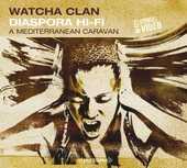 Watcha Clan - Diaspora Hi-Fi - A Mediterranean Caravan