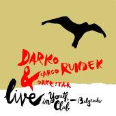 Darko Rundek & Cargo Orkestar - Live In Youth Club - Belgrade