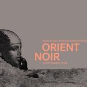 Watcha Clan, Bi Kidude Baraka & More - Orient Noir