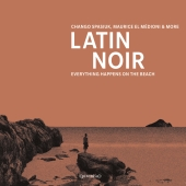 Chango Spasiuk, Maurice El Médioni & more - Latin Noir