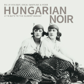 Various - Hungarian Noir - A Tribute To The Gloomy Sunday