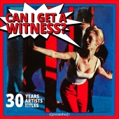 Various - Can I Get a Witness? - 30 Years, 30 Artists, 30 Titles