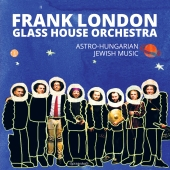 Frank London - Glass House Orchestra