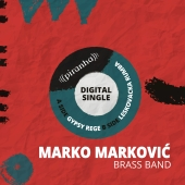 Marko Markovic Brass Band - Gypsy Rege